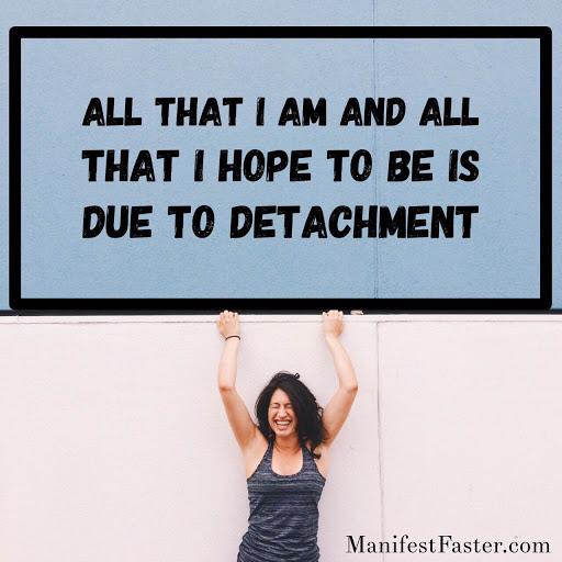Detachment is Freedom